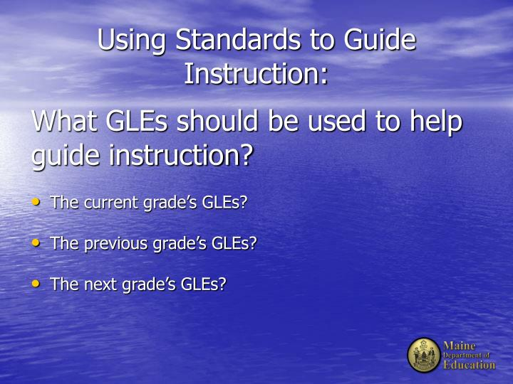 Using standards to guide instruction