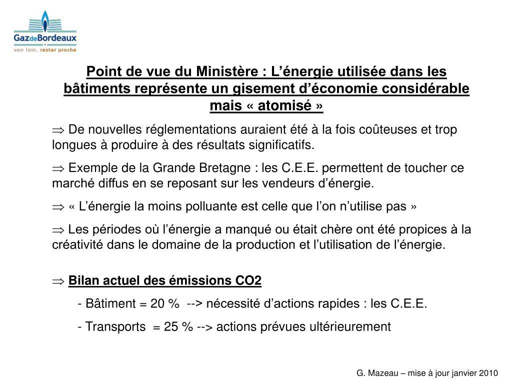 Point de vue du Ministère : L'énergie utilisée dans les bâtiments représente un gisement d'économie considérable mais «atomisé»