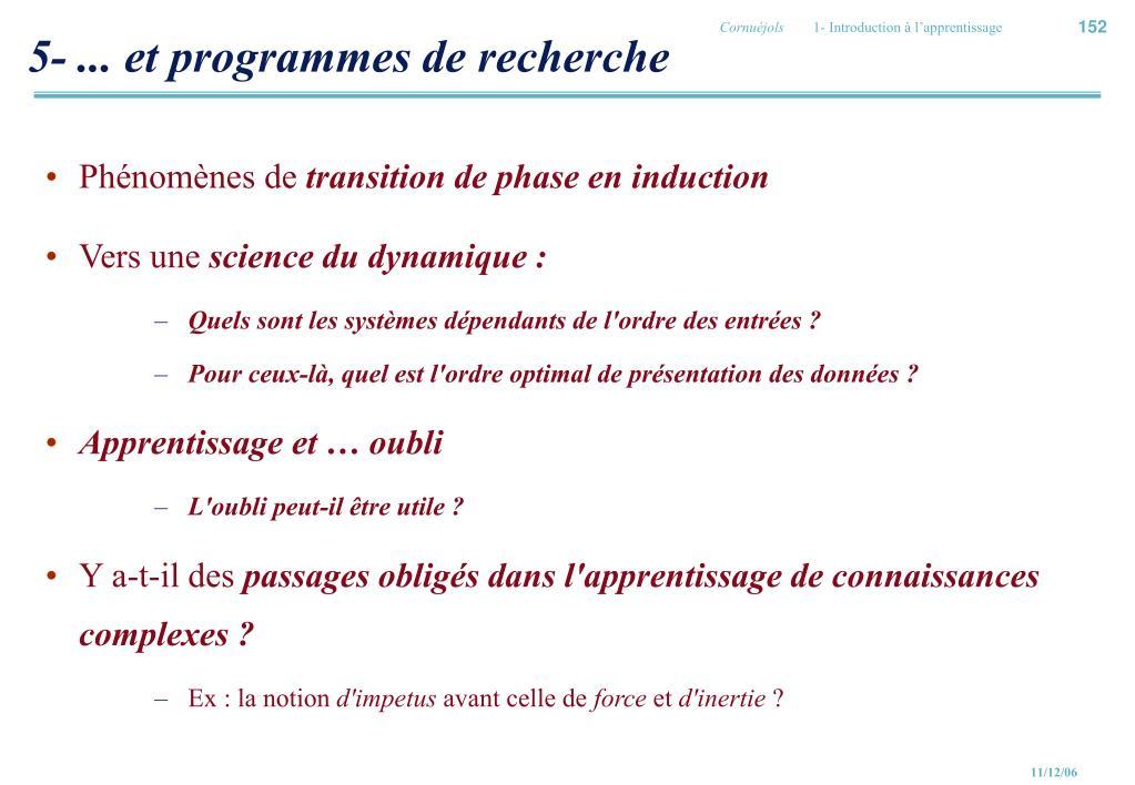 5- ... et programmes de recherche