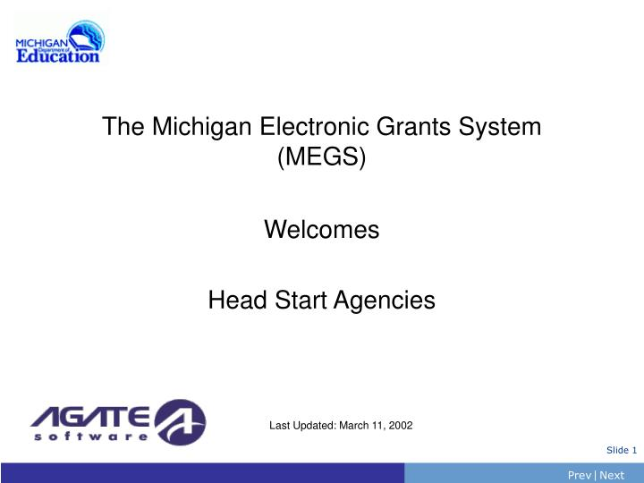 The michigan electronic grants system megs welcomes head start agencies l.jpg