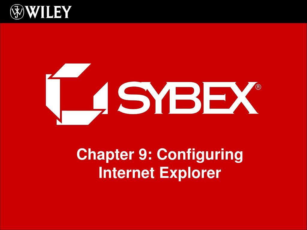 Chapter 9: Configuring Internet Explorer