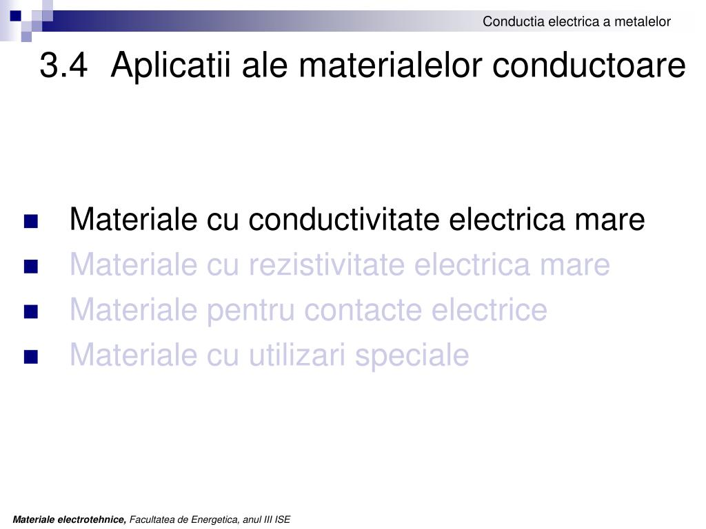 3.4Aplicatii ale materialelor conductoare