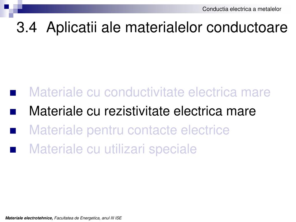 3.4	Aplicatii ale materialelor conductoare