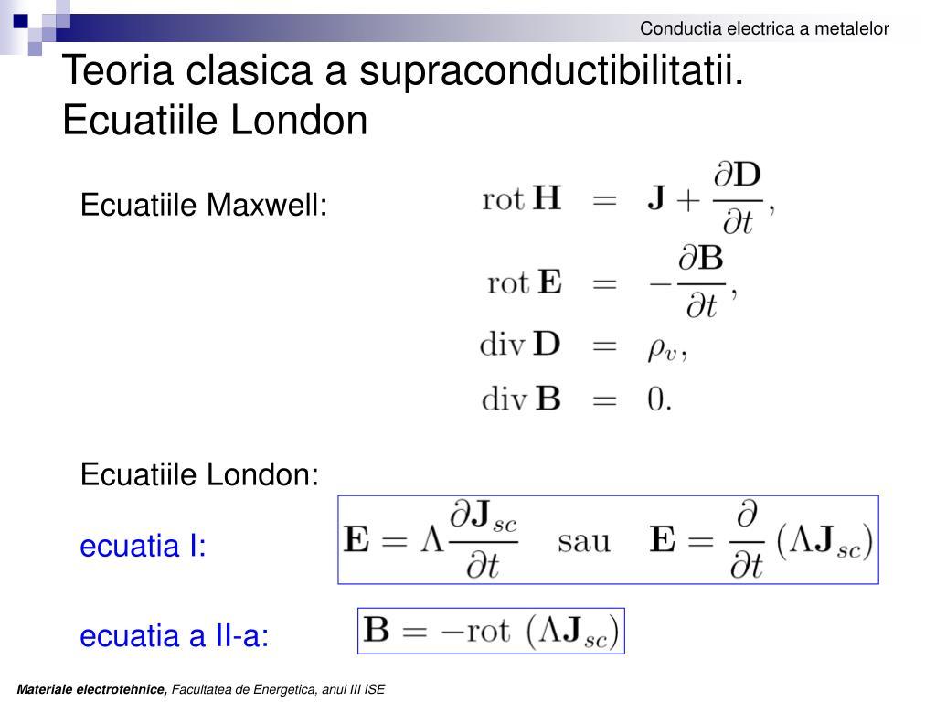 Teoria clasica a supraconductibilitatii.