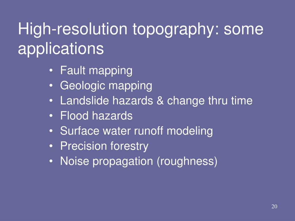 High-resolution topography: some applications