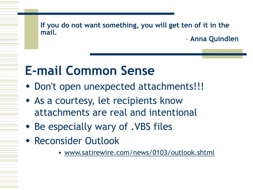 If you do not want something, you will get ten of it in the mail.