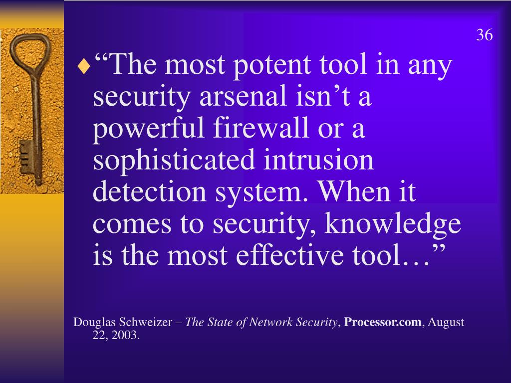 """The most potent tool in any security arsenal isn't a powerful firewall or a sophisticated intrusion detection system. When it comes to security, knowledge is the most effective tool…"""