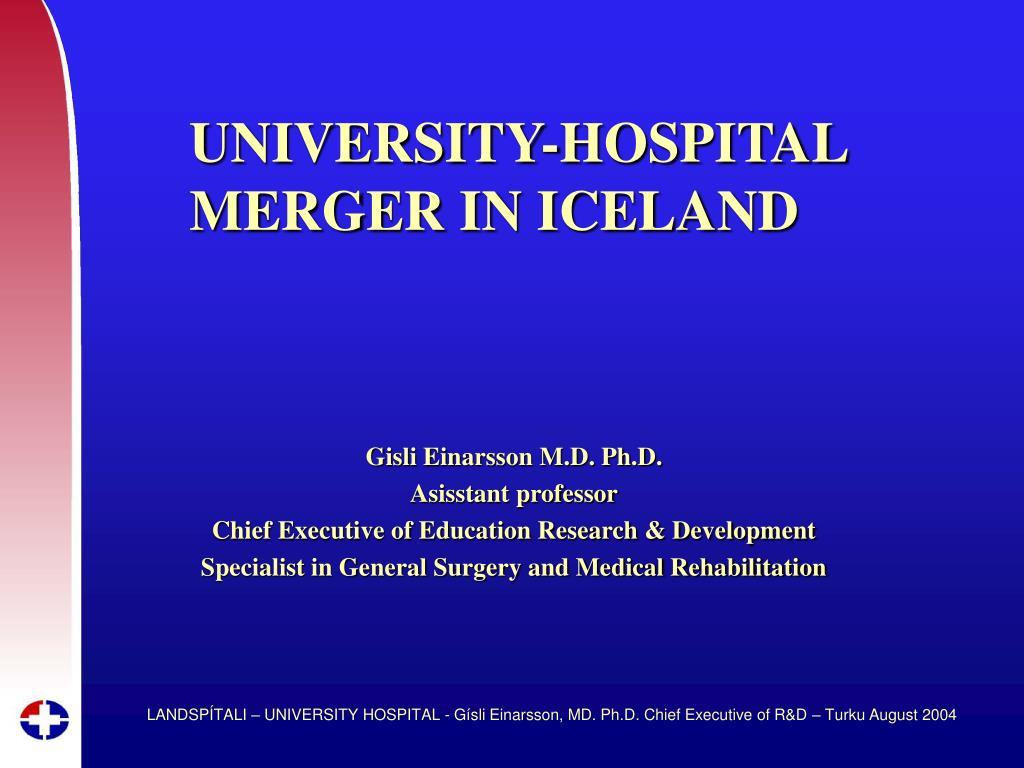 UNIVERSITY-HOSPITAL MERGER IN ICELAND