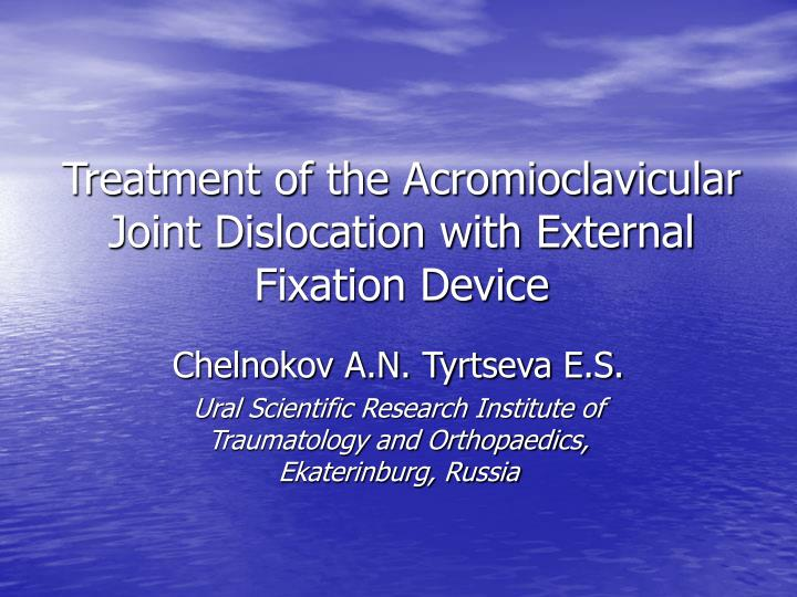 Treatment of the acromioclavicular joint dislocation with external fixation device l.jpg
