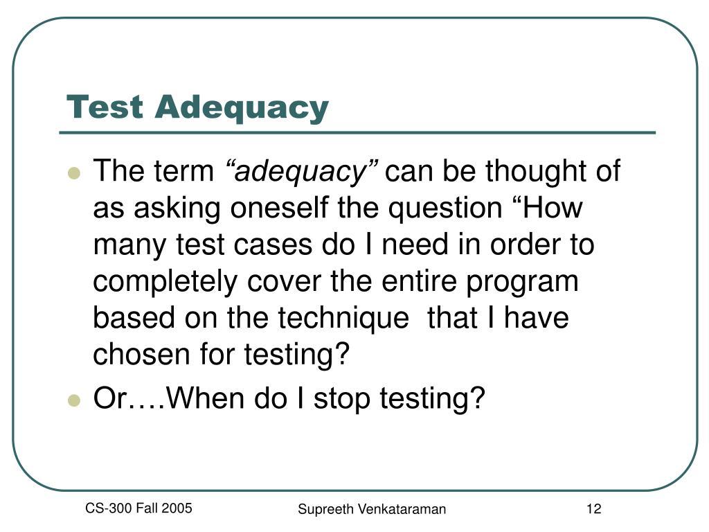 Test Adequacy