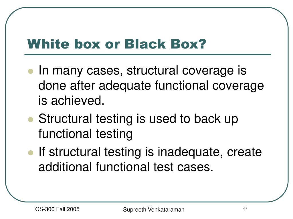 White box or Black Box?