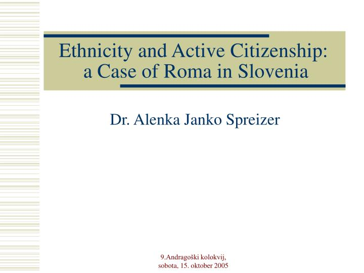 Ethnicity and active citizenship a case of roma in slovenia