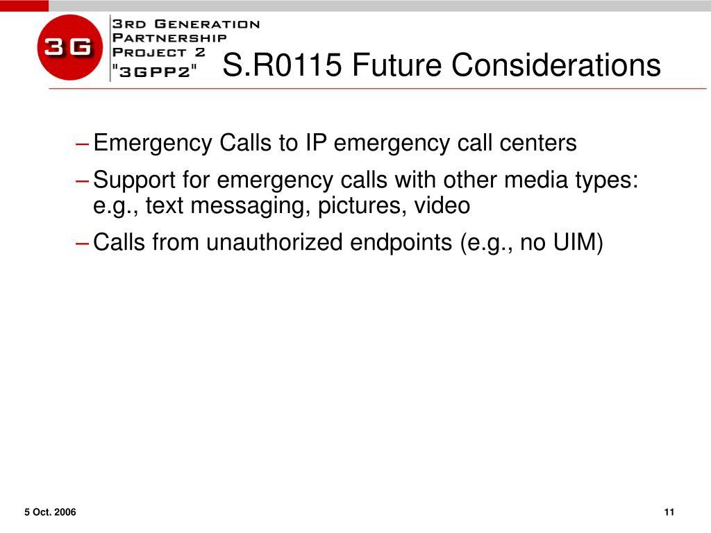 S.R0115 Future Considerations