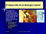 el desarrollo de la biolog a celular7