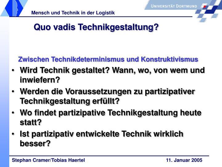 Quo vadis Technikgestaltung?