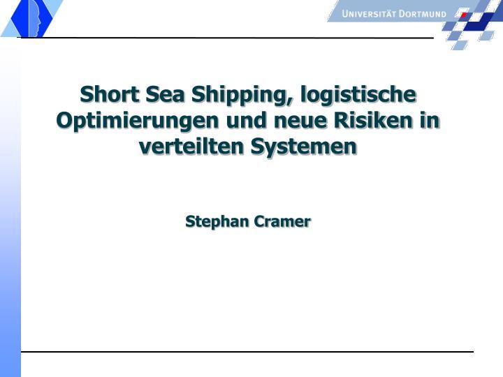Short Sea Shipping, logistische Optimierungen und neue Risiken in verteilten Systemen