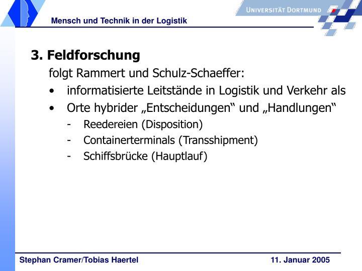 3. Feldforschung