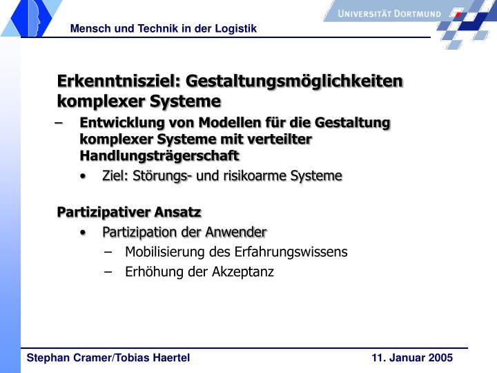 Erkenntnisziel: Gestaltungsmöglichkeiten komplexer Systeme