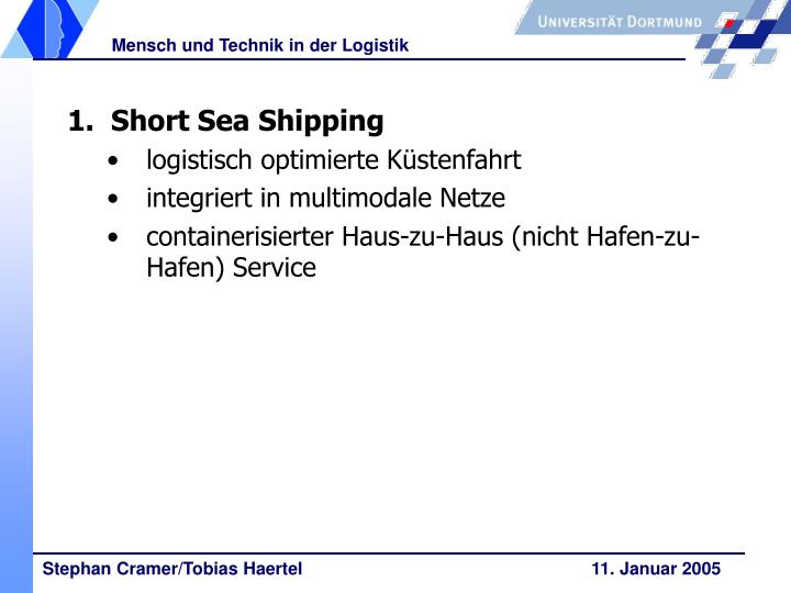 1.  Short Sea Shipping