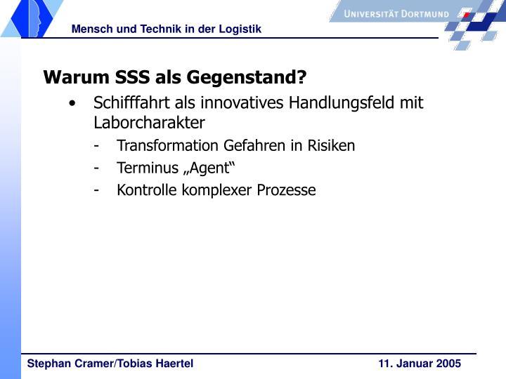 Warum SSS als Gegenstand?