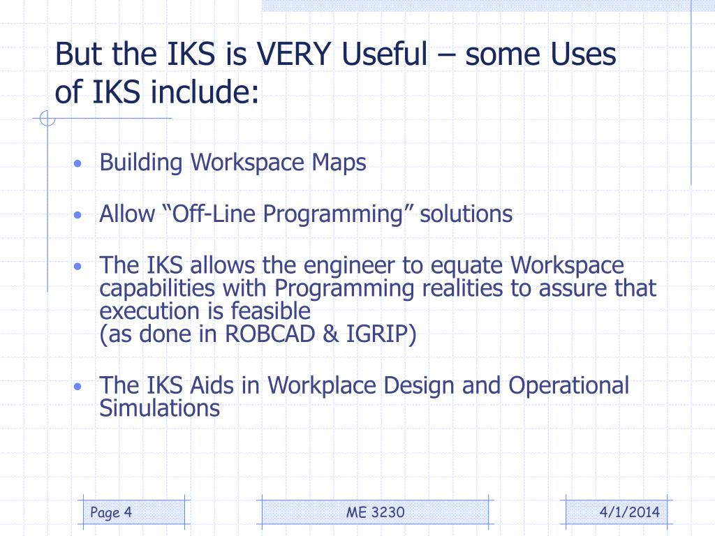 But the IKS is VERY Useful – some Uses of IKS include: