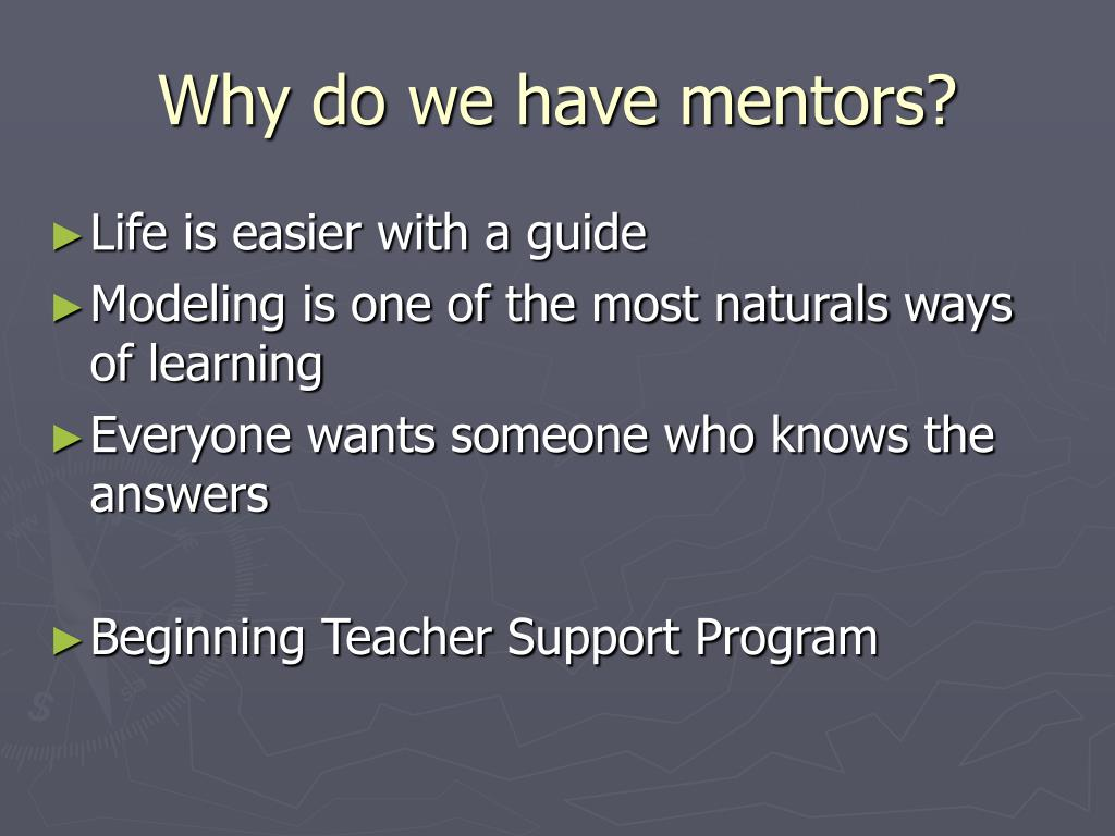 Why do we have mentors?