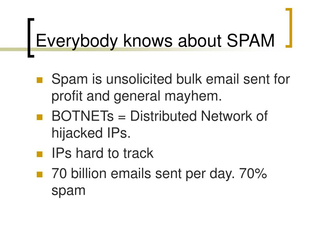 Everybody knows about SPAM