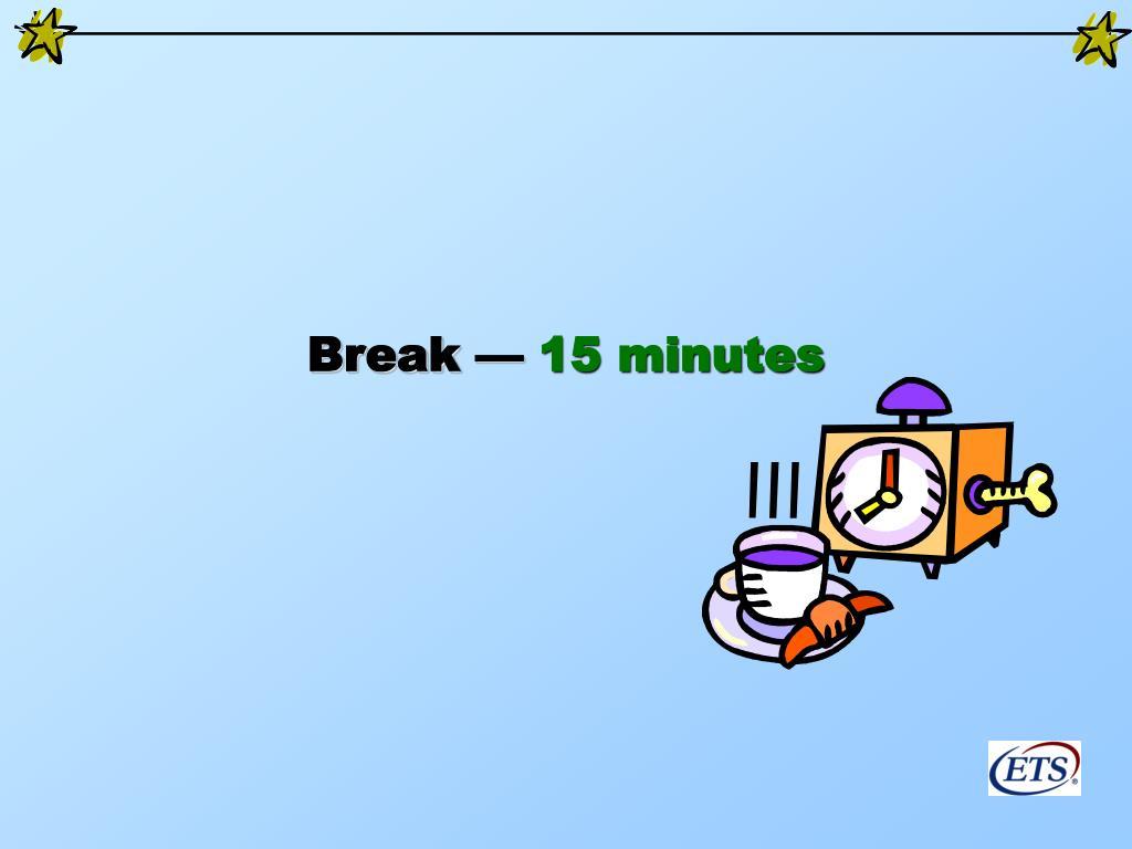 Break —