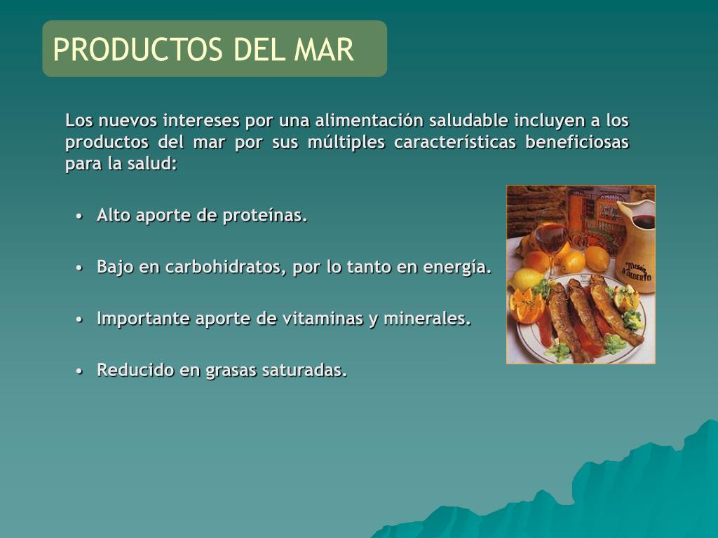 Los nuevos intereses por una alimentación saludable incluyen a los productos del mar por sus múltiples características beneficiosas para la salud: