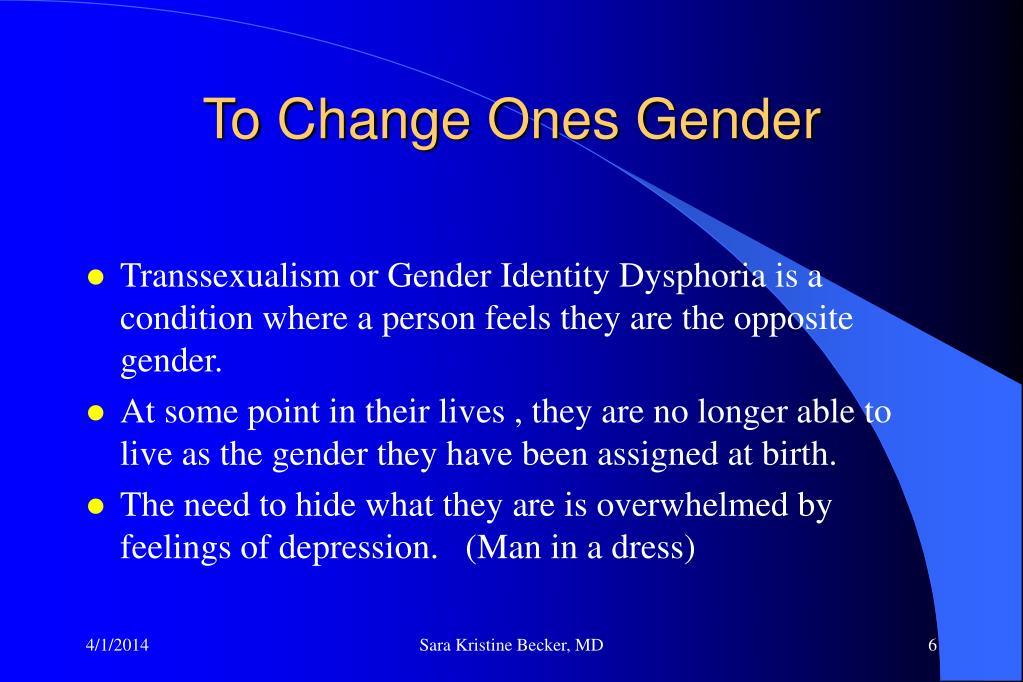 To Change Ones Gender