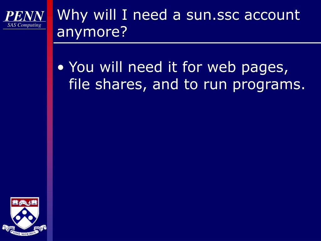 Why will I need a sun.ssc account anymore?