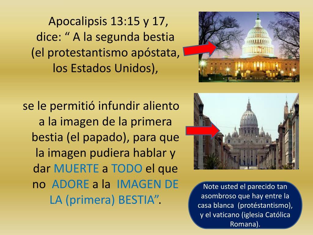 """Apocalipsis 13:15 y 17, dice: """" A la segunda bestia (el protestantismo apóstata, los Estados Unidos),"""