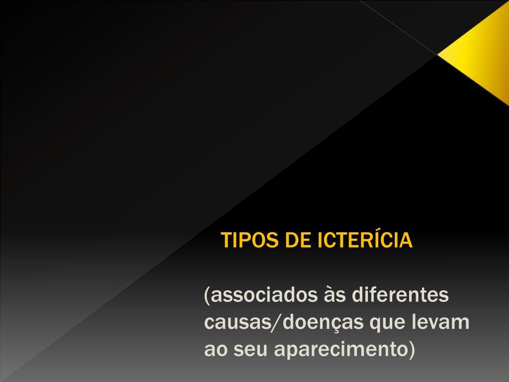 TIPOS DE ICTERÍCIA