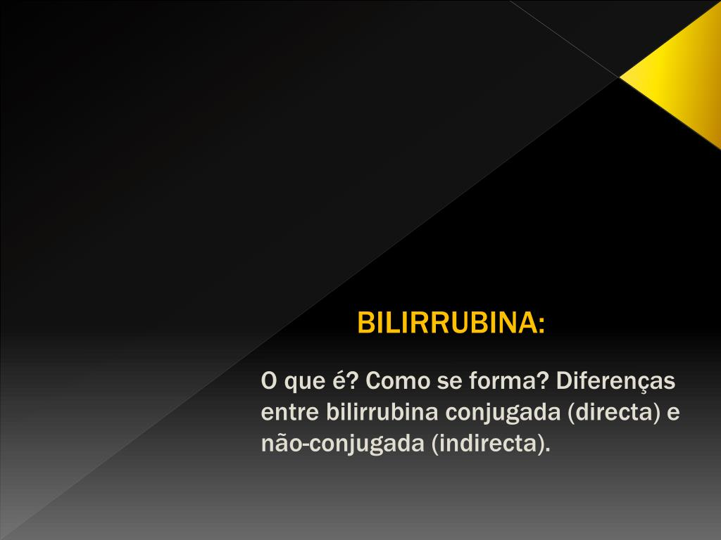 BILIRRUBINA: