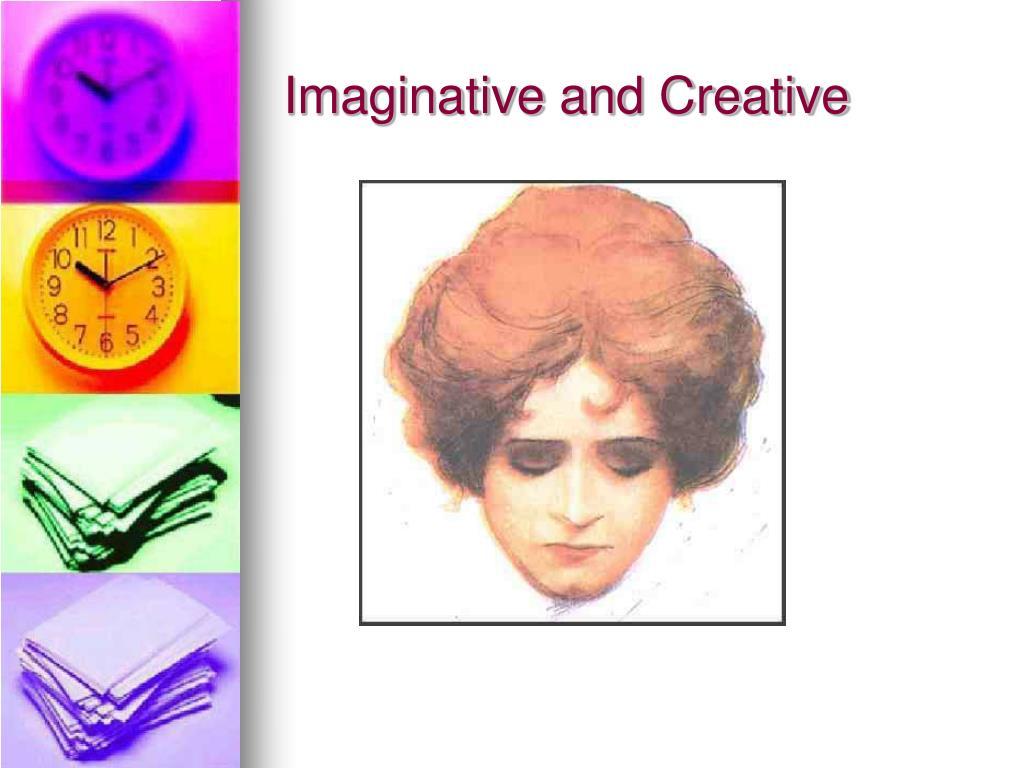 Imaginative and Creative