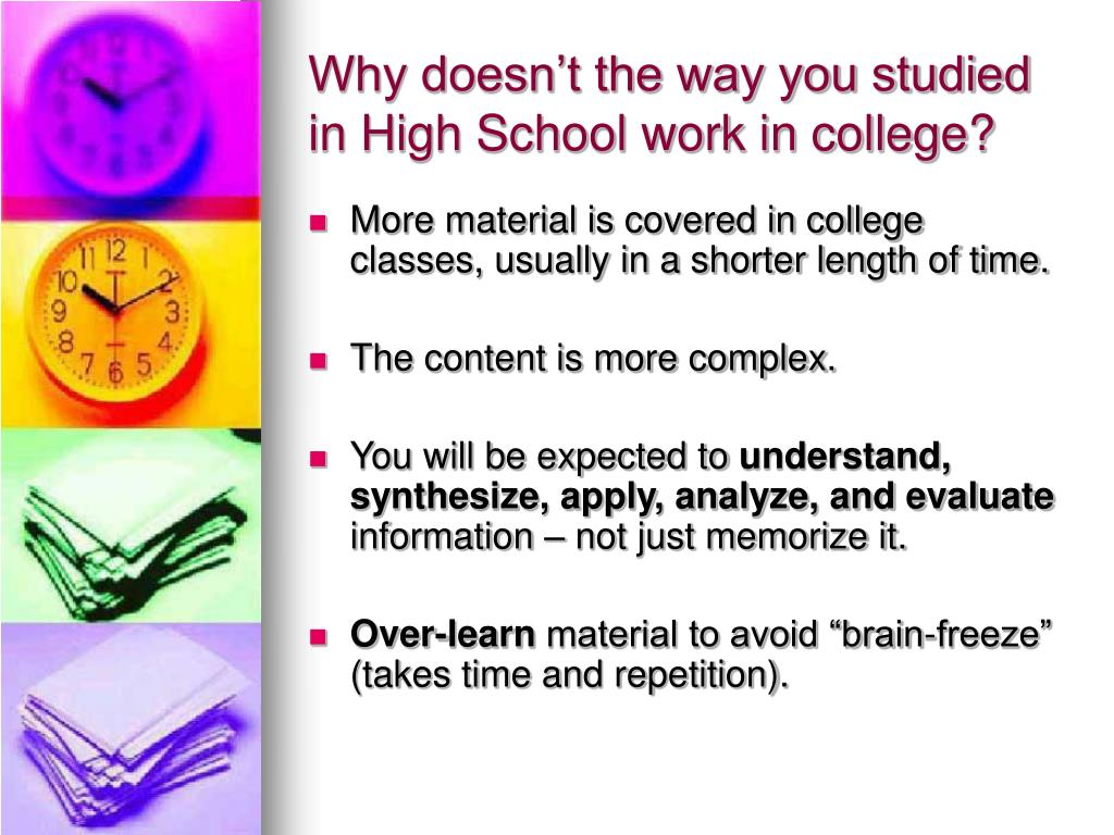 Why doesn't the way you studied in High School work in college?