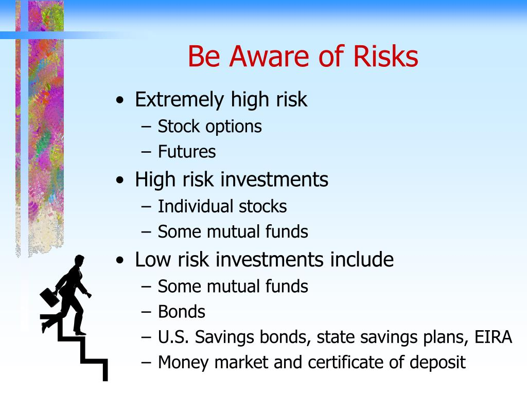 Be Aware of Risks