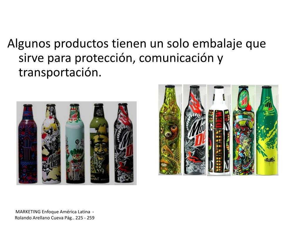Algunos productos tienen un solo embalaje que sirve para protección, comunicación y transportación.