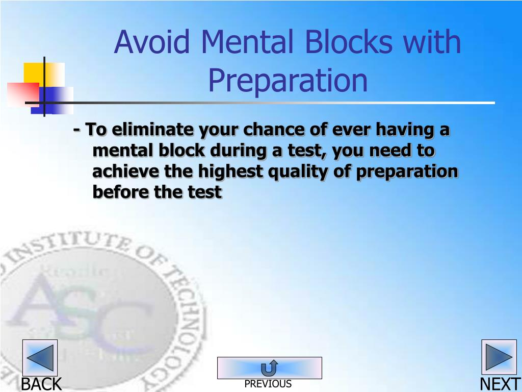 Avoid Mental Blocks with Preparation