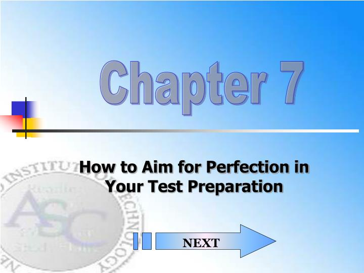 How to aim for perfection in your test preparation