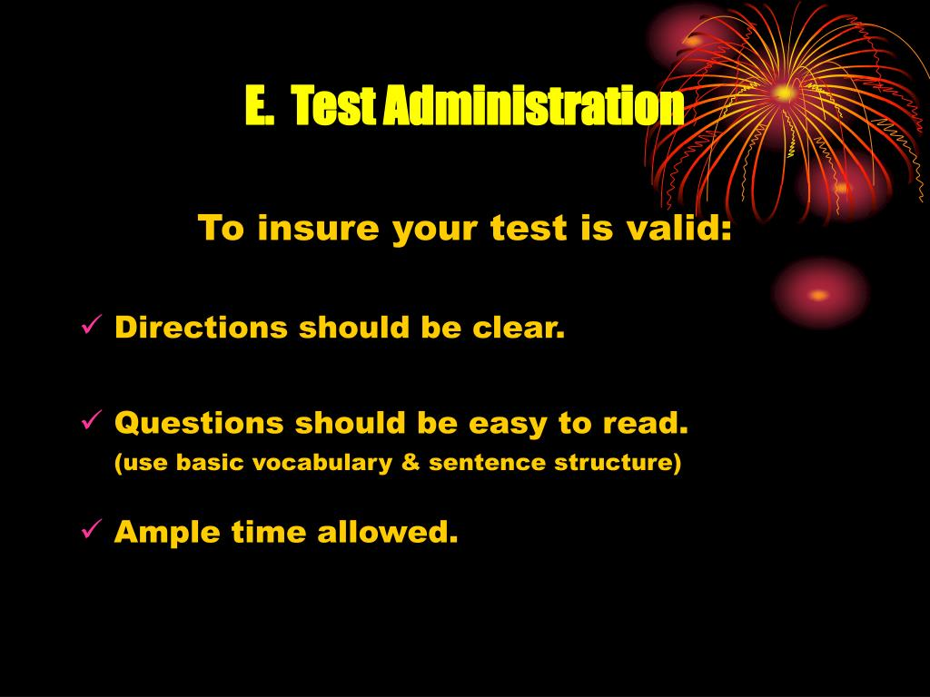 E.  Test Administration