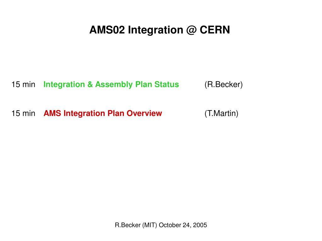 AMS02 Integration @ CERN