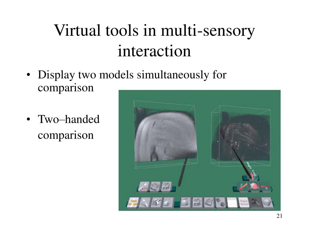 Virtual tools in multi-sensory interaction