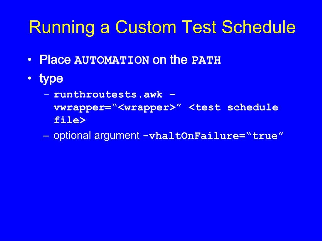 Running a Custom Test Schedule