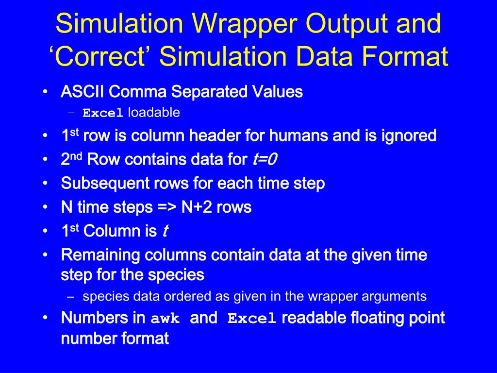 Simulation Wrapper Output and 'Correct' Simulation Data Format