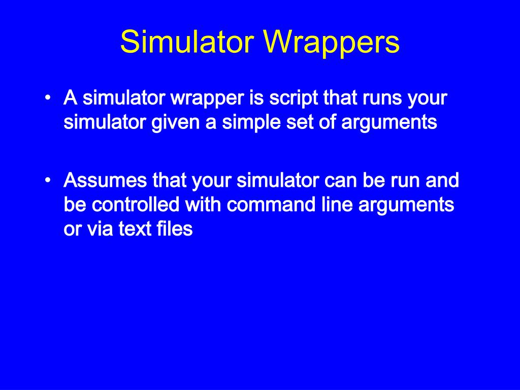 Simulator Wrappers