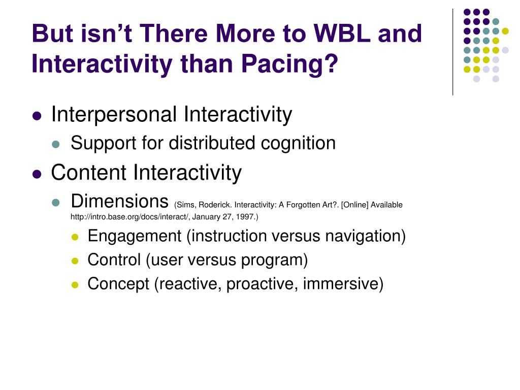 But isn't There More to WBL and Interactivity than Pacing?