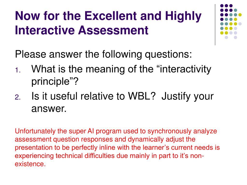 Now for the Excellent and Highly Interactive Assessment