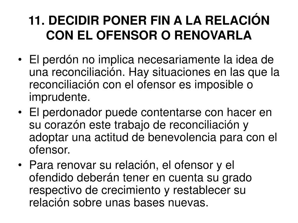 11. DECIDIR PONER FIN A LA RELACIÓN CON EL OFENSOR O RENOVARLA