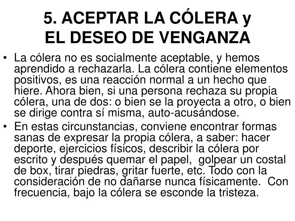 5. ACEPTAR LA CÓLERA y